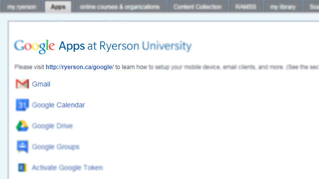 GMail, Calendar, Drive and Groups are the only Google apps available for use by Ryerson students.