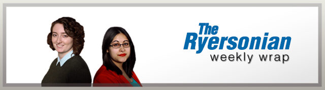 Ryersonian Weekly Wrap Episode: 46