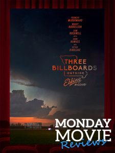 "Movie Mondays: ""Three Billboards Outside Ebbing, Missouri"""