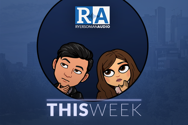 Ryersonian This Week Podcast Episode 35