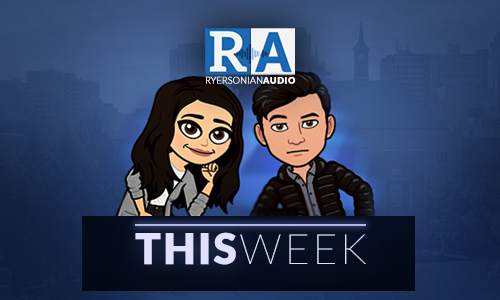 Ryersonian This Week Podcast Episode 39